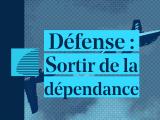 Défense : Sortir de la dépendance